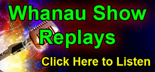 Whanau Show Replays on the Whanau Show Radio Show